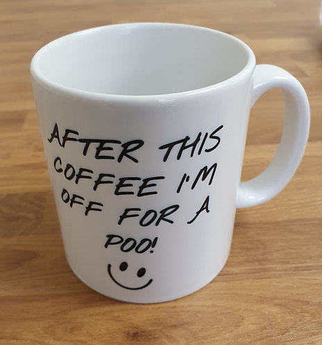 After This Coffee I'm Off For Poo Mug