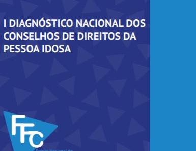 I DIAGNÓSTICO NACIONAL DOS CONSELHOS DE DIREITOS DA PESSOA IDOSA
