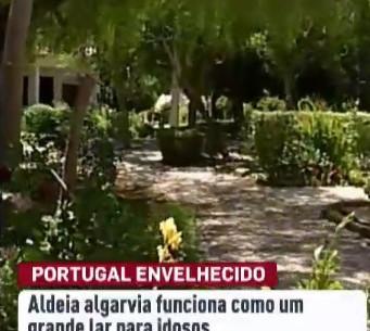Aldeia algarvia funciona como um enorme lar para idosos