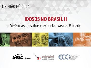 Pesquisa: Idosos no Brasil II-Vivências,desafios e expectativas na 3ª idade