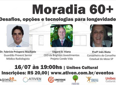 Morar 60 mais...os desafios,as alternativas de moradia,o cuidado e tecnologias.