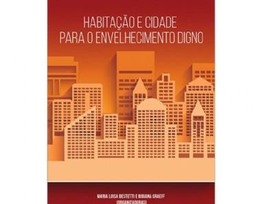 Habitação e Cidade para o Envelhecimento Digno