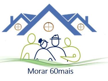 Morar 60mais - Revolucionando a Moradia em face da Longevidade.