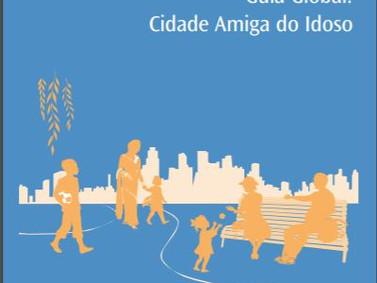 Guia Global Cidade Amiga do Idoso -OMS           Global Age-friendly Cities:A Guide - WHO