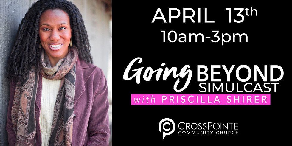 Going Beyond With Priscilla Shirer Simulcast