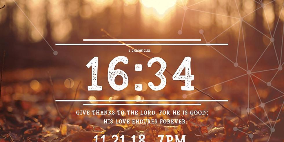 16:34 (Thanksgiving Eve) Service