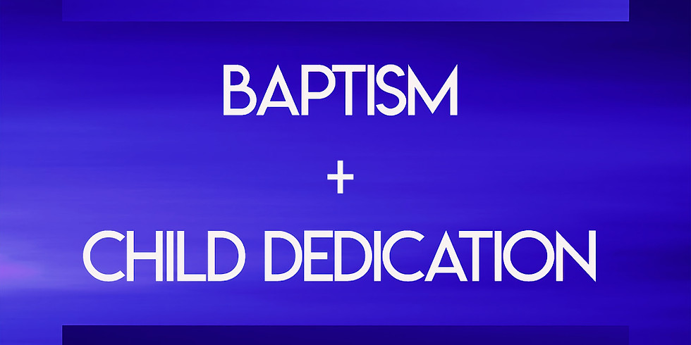 Baptism & Child Dedication Sunday