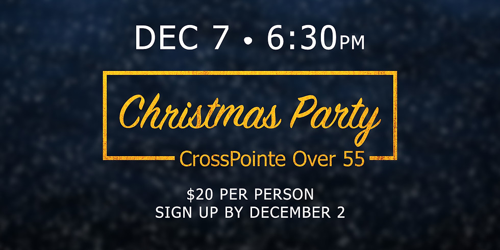 CrossPointe Over 55 Christmas Party