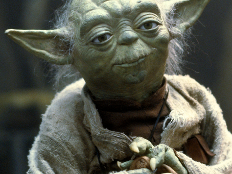 """""""Do. Or do not. There is no try"""" ~ Yoda."""