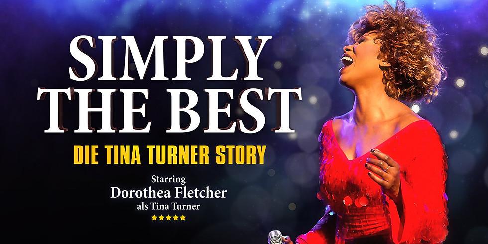 Simply The Best - Die Tina Turner Story - Ersatztermin