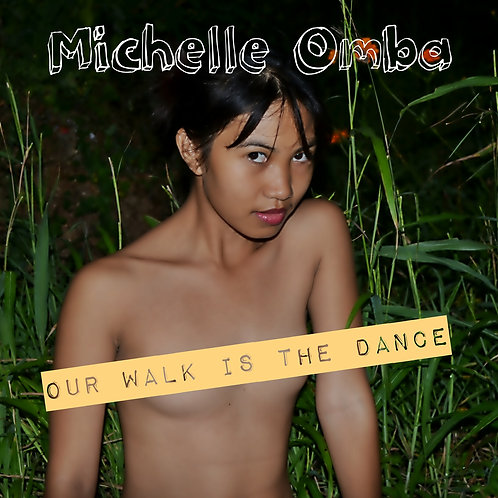 Michell Omba - Our Walk Is The Dance