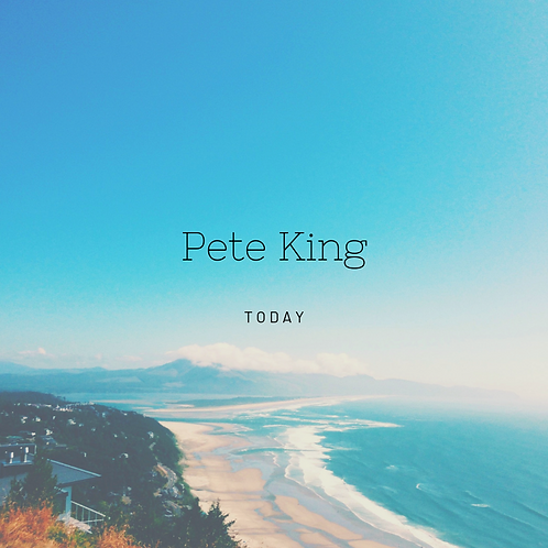 Pete King - Today