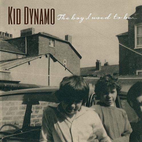 Kid Dynamo - The Boy I Used To Be