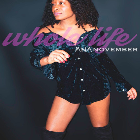 "Ana November on new and empowering single, ""Whole Life"""