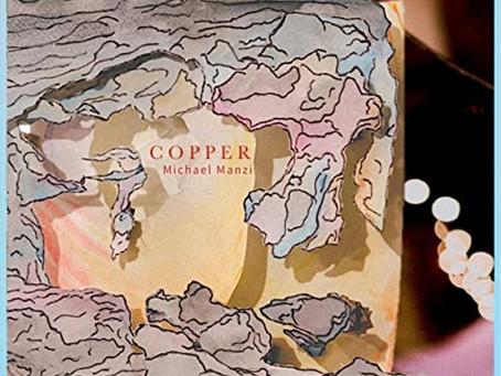 """Copper"" by Michael Manzi"