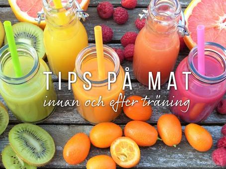 Tips på mat innan och efter träning