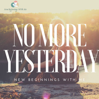 No More Living In Yesterday