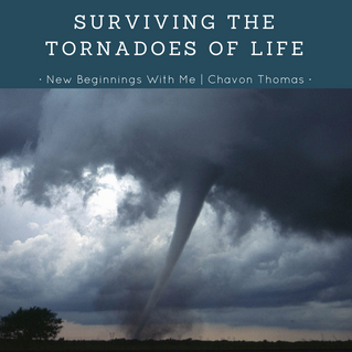 Surviving the Tornadoes of Life