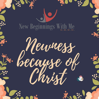 Newness because of Christ