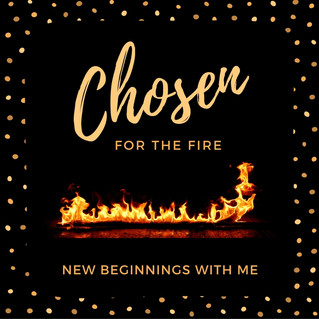 Chosen For the Fire