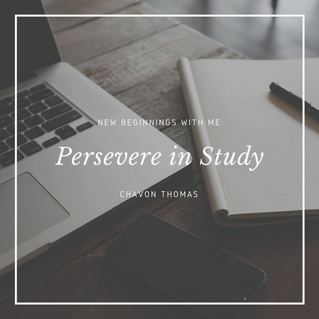 Persevere in Study