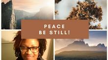 Peace Be Still!