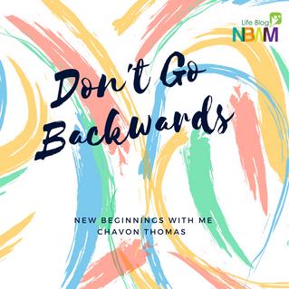 Don't Go Backwards