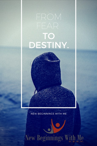 From Fear to Destiny