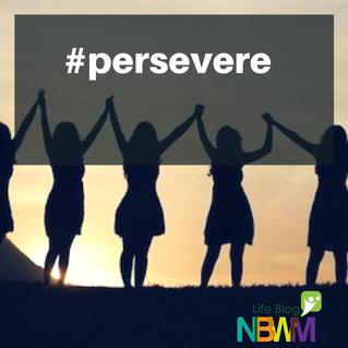 Persevere!