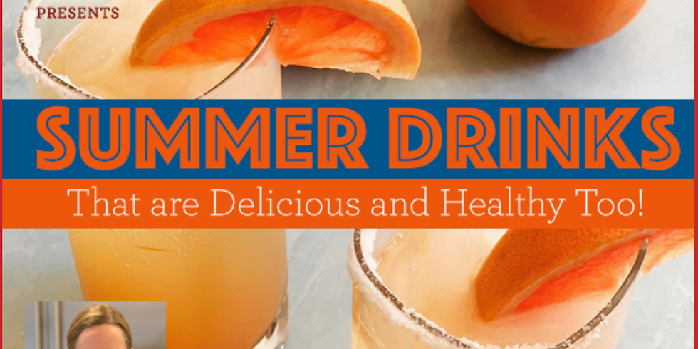 Summer Drinks...That are Delicious and Healthy Too!