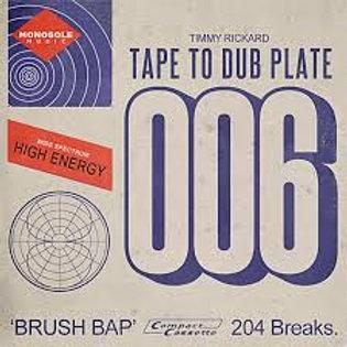 tape to dubplate volume 6 - brush bap