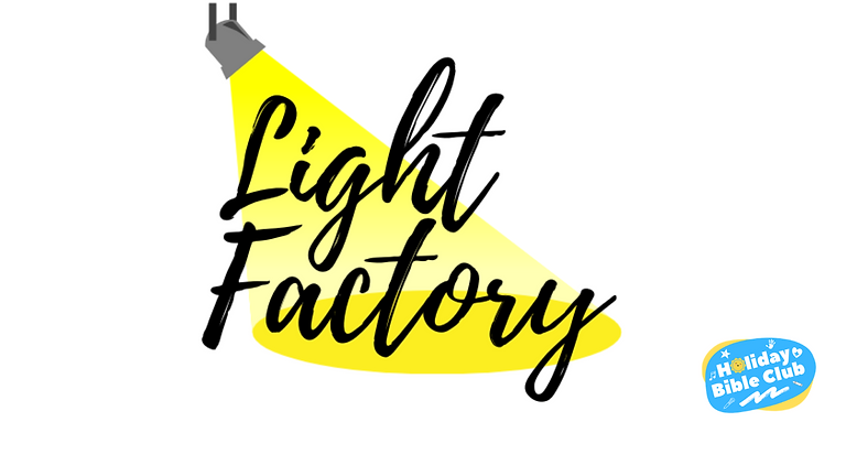 """Holiday Bible Club 2021 """"Light Factory"""""""