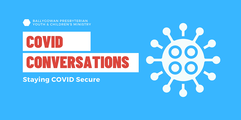 COVID Conversations: Staying COVID Secure