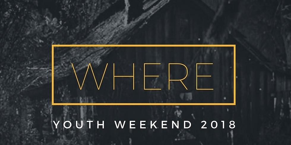 WHERE? - 2018 Youth Weekend