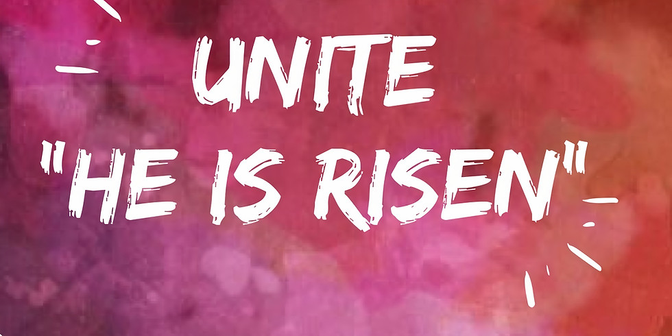"Unite - ""He is Risen"""
