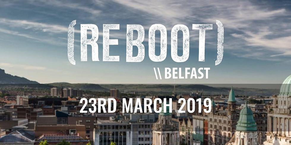 REBOOT // Belfast