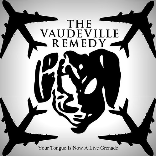 Vaudeville Remedy - Your Tongue Is Now A Live Grenade