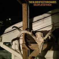 The Blood Of Keith Richards - Gold Plated Trash