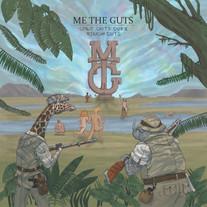 Me The Guts - Spilt Guts Over Rough Cuts