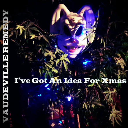 Vaudeville Remedy - I've Got An Idea For Xmas