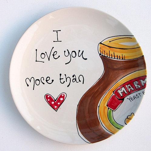 I love you more than...plates