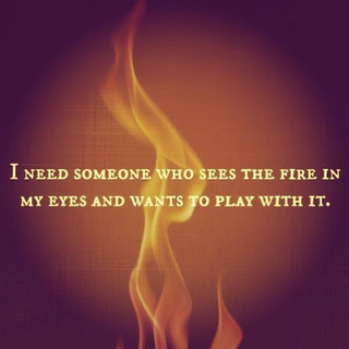 Playing in the flames...