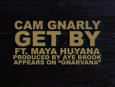 GET BY (Music Video) – CAM GNARLY / MAYA HUYANA