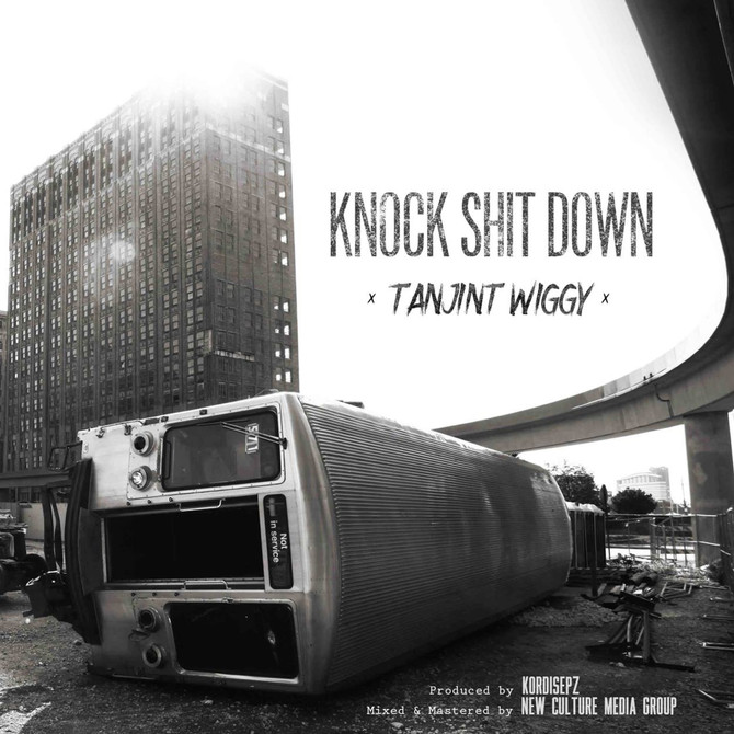 SONG RELEASE: Knock Shit Down by Tanjint prod. Kordisepz