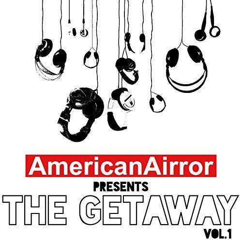 https://www.amazon.com/American-Airror-Presents-Getaway-Explicit/dp/B07G8HSM23/ref=sr_1_1?ie=UTF8&qid=1534305522&sr=8-1&keywords=american+airror#
