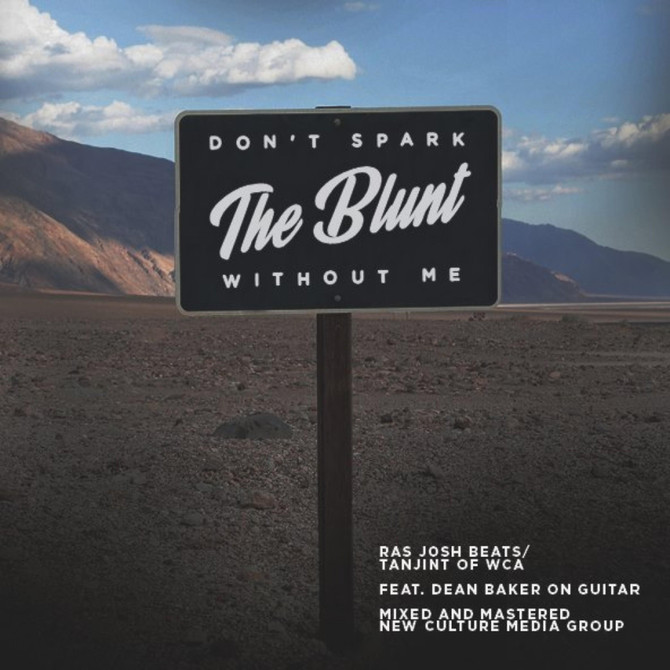 NEW SINGLE : Don't Spark The Blunt Without Me by RasJosh Beats, Tanjint Wiggy & Dean Baker