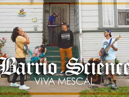 BARRIO SCIENCE (Music Video) – VIVA MESCAL
