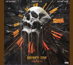 BROKEN TIME – THE THOUGHT / KONAMI HOMI / DAY ONE / MARCUS LEE