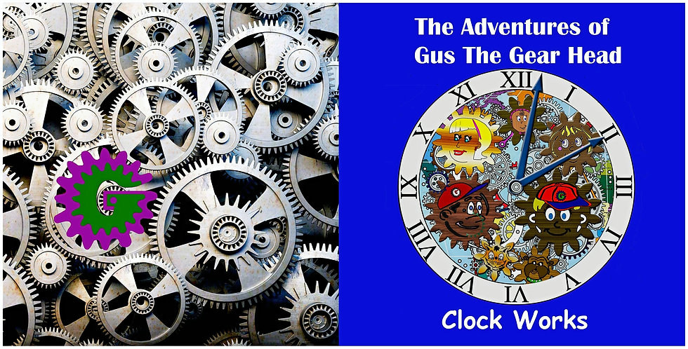 The Adventures of Gus the Gear Head - Clock Works