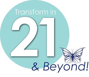 Transform in 21 & Beyond!